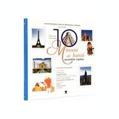 Cele mai frumoase 10 minuni ale lumii povestite copiilor - Enciclopedie