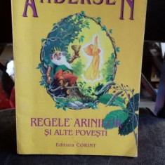 REGELE ARINILOR SI ALTE POVESTI - ANDERSEN