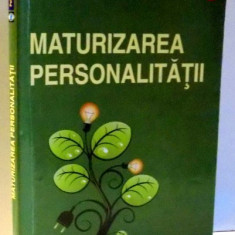 MATURIZAREA PERSONALITATII de TIBERIU RUDICA, 2012 - Carte Psihologie