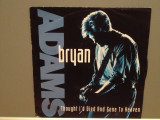 BRYAN ADAMS - THOUGHT I'D DIED../SOMEBODY.(1992/A & M/RFG)-Vinil Single pe '7/NM, A&M rec
