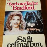 BARBARA TAYLOR BRADFURD – SA FII CEL MAI BUN, Roman de dragoste