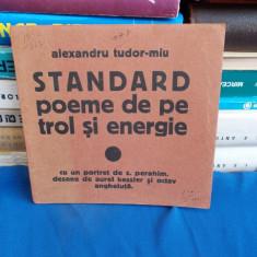 ALEXANDRU TUDOR-MIU ~ STANDARD, POEME DE PE TROL SI ENERGIE - 1934, CU DEDICATIE - Carte Editie princeps