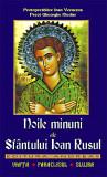 Carte Noile minuni ale Sfantului Ioan Rusul. Viata; Paraclisul; Slujba