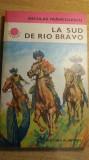 RWX 18 - LA SUD DE RIO BRAVO - NICULAE FRANCULESCU - CUTEZATORII - EDITIA 1980