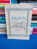 GH.N. MUNTEANU-RAMNIC ~ GALATII (MONOGRAFIE ) * CU 35 VEDERI,HARTA - 1927