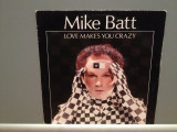 MIKE BATT - LOVE MAKES YOU../THE DANCE OF..(1982/EPIC/RFG)-Vinil Single pe '7/NM, Epic rec