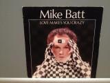 MIKE BATT - LOVE MAKES YOU../THE DANCE OF..(1982/EPIC/RFG)-Vinil Single pe '7/NM