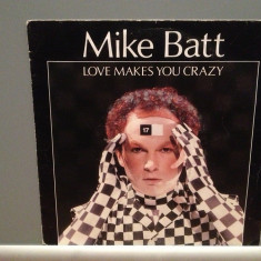 MIKE BATT - LOVE MAKES YOU../THE DANCE OF..(1982/EPIC/RFG)-Vinil Single pe '7/NM - Muzica Pop Epic rec