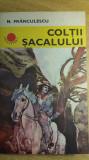 RWX 18 - COLTII SACALULUI - NICULAE FRANCULESCU - CUTEZATORII - EDITIA 1975