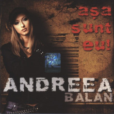 Andreea Balan (ex Andre) – Așa Sunt Eu (1 CD), cat music