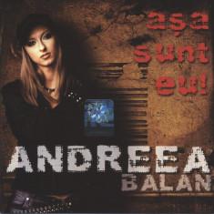 Andreea Balan (ex Andre) – Așa Sunt Eu (1 CD) - Muzica Pop cat music