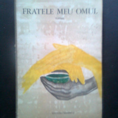 Henriette Yvonne Stahl - Fratele meu omul (Editura Minerva, 1973)