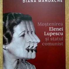 Diana Mandache - Mostenirea Elenei Lupescu si statul comunist - Istorie