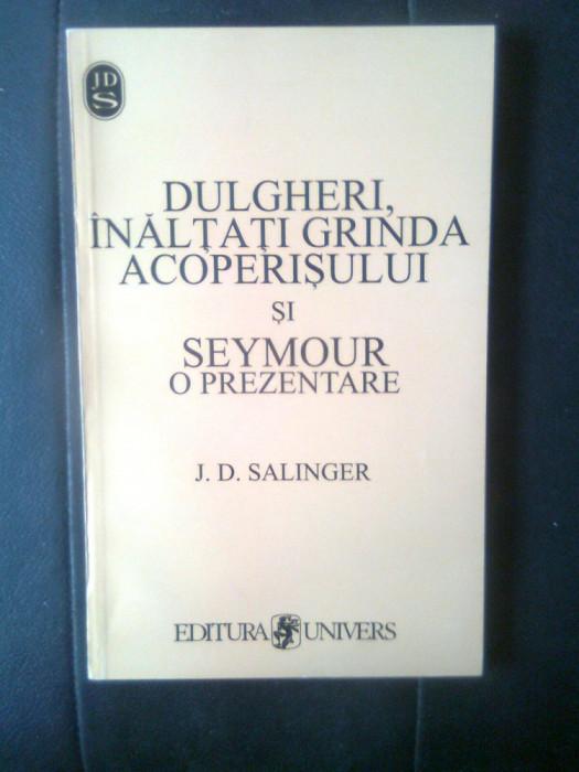 J.D. Salinger - Dulgheri, inaltati grinda acoperisului si Seymour - o prezentare