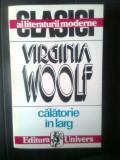 Virginia Woolf - Calatorie in larg (Editura Univers, 1994)