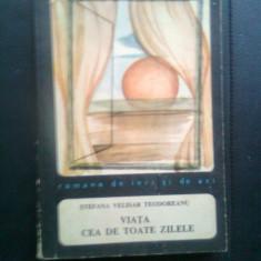 Stefana Velisar Teodoreanu - Viata cea de toate zilele (1969; ed. a II-a)