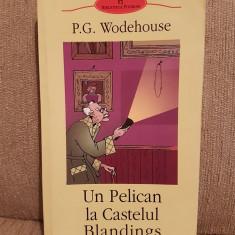 UN PELICAN LA CASTELUL BLANDINGS-P.G.WODEHOUSE - Roman