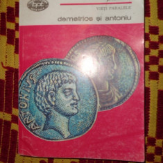 Plutarh - vieti paralele Demetrios si Antoniu 182pag/an 1994 - Carte Istorie