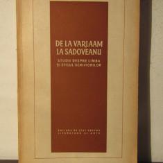DE LA VARLAAM LA SADOVEANU-STUDII DESPRE LIMBA SI STILUL SCRIITORILOR - Studiu literar