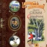 Cele mai frumoase povesti Fratii Grim Cenusareasa - Carte de povesti