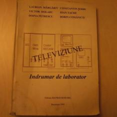 Laurian Margarit, C-tin Serbu, Victor Dogaru-Televiziune - indrumar de laborator - Carti Electronica