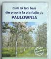 CUM SA FACI BANI CU O PLANTATIE DE PAULOWNIA - IDEI de AFACERI