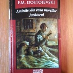 AMINTIRI DIN CASA MORTILOR, JUCATORUL F.M. DOSTOIEVSKI - Carte in alte limbi straine