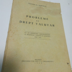 PROBLEME DE DREPT VALUTAR - Valentin Al. GEORGESCU 1942 - Carte Drept financiar