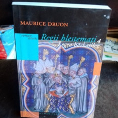 REGII BLESTEMATI 4. LEGEA BARBATILOR - MAURICE DRUON - Roman istoric