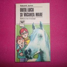 Eduard Jurist - Dutu, Lucu Si Vacanta Mare - Carte educativa