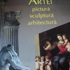 ISTORIA ARTEI, PICTURA, SCULPTURA, ARHITECTURA-ED.RAO 2000 - Carte Istoria artei