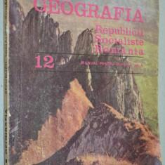 Manual Geografie, Geografia RSR - 1985, Clasa 12
