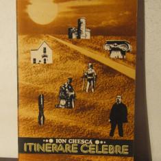 ITINERARE CELEBRE -ION CHESCA - Carte de calatorie