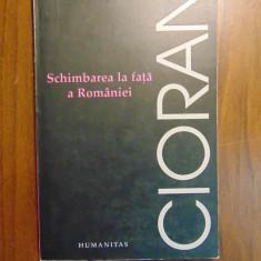 Schimbarea la fata a Romaniei - Emil Cioran (Humanitas, 2006) - Carte Filosofie