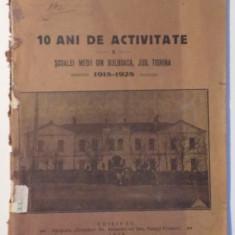 10 ANI DE ACTIVITATE A SCOALEI MEDII DIN BULBOACA, JUD. TIGHINA de H. PANZARU, 1918-1928, 1929 - Carte Sociologie