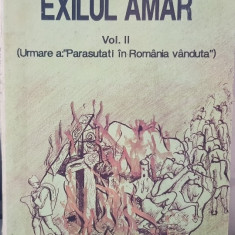 FILON VERCA EXILUL AMAR VOL II LA PARASUTATI IN ROMANIA VÂNDUTĂ 1992 PARIS 426 P - Istorie