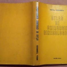 Atlas De Chirurgie Ginecologica - Mircea Teodorescu - Carte Obstretica Ginecologie
