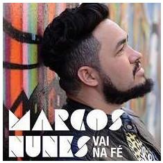 Marcos Nunes - Vai Na Fe ( 1 CD ) - Muzica R&B