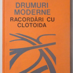 DRUMURI MODERNE , RACORDARI CU CLOTOIDA de ION RACANEL , 1987 , DEDICATIE*