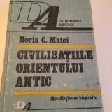 Civilizatiile Orientului Antic  ****  mic dictionar biografic - Horia C. Matei