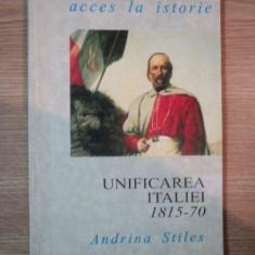 UNIFICAREA ITALIEI 1815 - 1970 de ANDRINA STILES - Carte Istorie