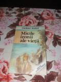 MICILE IRONII ALE VIETII THOMAS HARDY/TD