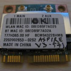 Placa wireless Acer Aspire V3-571, T77H365.00 HF, BCM943228HMB