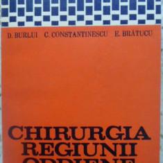 Chirurgia Regiunii Oddiene - D. Burlui, C. Constantinescu, E. Bratucu, 408996 - Carte Chirurgie