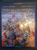 NEAGU DJUVARA- MIRCEA CEL BATRAN SI LUPTELE CU TURCII -1