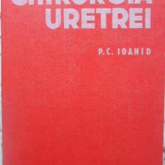 Chirurgia Uretrei - P.c. Ioanid, 409035 - Carte Chirurgie