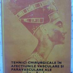 Tehnici Chirurgicale In Afectiunile Vasculare Si Paravascular - T. Ghitescu, N. Constantinescu, 409036 - Carte Chirurgie