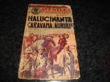 R. Voss-Halucinanta caravana a aurului - col Aventura - interbelica