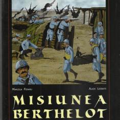 MISIUNEA BERTHELOT : Romania in primul razboi mondial - banda desenata + DVDfilm - Istorie, Nemira