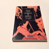Thomas Laqueur - Corpul Si Sexul De La Greci La Freud,RF2/2, Humanitas